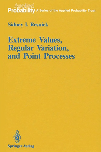 Sidney-I Resnick - Extreme values, regular variation, and point processes.