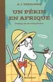 Sidney-Joseph Perelman - Un Pékin en Afrique - Textes humoristiques Tome 2 (1950-1960).
