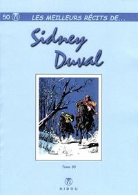 Sidney et Yves Duval - Les meilleurs récits de... Tome 50 : Sidney Duval.