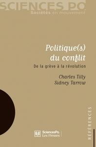 Sidney Tarrow et Charles Tilly - Politique(s) du conflit - De la grève à la révolution.