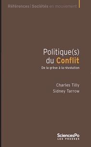 Sidney Tarrow - Politique(s) du conflit - De la grève à la révolution.