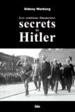 Sidney Warburg - Les soutiens financiers secrets de Hitler.