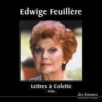 Sido et Edwige Feuillère - Lettres à Colette.