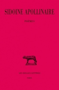 Sidoine Apollinaire - Oeuvres - Tome 1, Poèmes.