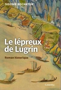 Pdf télécharger des livres gratuits Le lépreux de Lugrin iBook