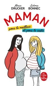 Sidonie Bonnec et Marie Drucker - Maman, pour le meilleur et pour le reste.