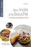 Sidonie Naulin - Des mots à la bouche - Le journalisme gastronomique en France.