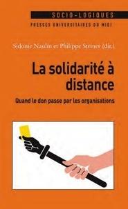 Ebook ebook téléchargements gratuits La solidarité à distance  - Quand le don passe par les organisations  (French Edition) par Sidonie Naulin, Philippe Steiner