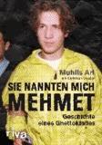 Sie nannten mich Mehmet - Geschichte eines Ghettokindes.