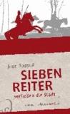 Sieben Reiter verließen die Stadt - Roman.