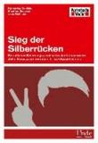 Sieg der Silberrücken - Beruflicher Richtungswechsel in der Lebensmitte. Zehn Neustarter verraten ihr Erfolgsgeheimnis.