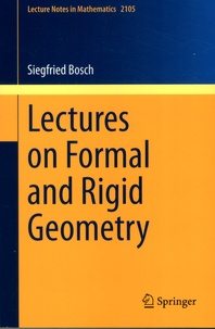 Siegfried Bosch - Lectures on Formal and Rigid Geometry.