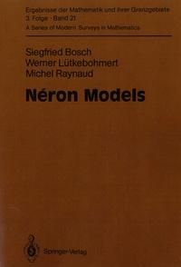 Siegfried Bosch et Werner Lütkebohmert - Néron Models.