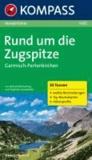 Siegfried Garnweidner - Rund um die Zugspitze - Garmisch-Partenkirchen - Wanderführer. Die schönsten Wanderungen der Region.