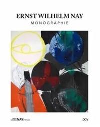 Siegfried Gohr - Ernst Wilhelm Nay - Monograph.