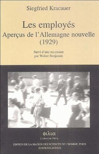 Siegfried Kracauer - Les employés - Aperçus de l'Allemagne nouvelle, 1929 Suivi d'une recension par Walter Benjamin.