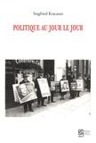 Siegfried Kracauer - Politique au jour le jour (1930-1933).