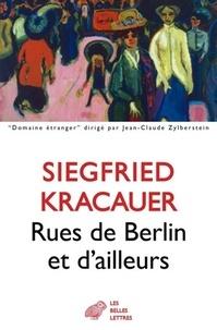 Siegfried Kracauer - Rues de Berlin et d'ailleurs.