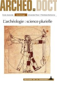 Siegfried Léglise et Florent Mathias - L'archéologie: science plurielle.