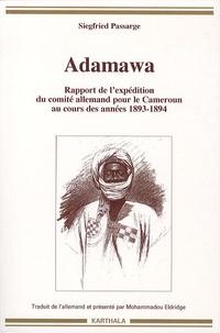 Siegfried Passarge - Adamawa - Rapport de l'expédition du comité allemand pour le Cameroun au cours des années 1893-1894.