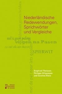 Siegfried Theissen et Philippe Hiligsmann - Niederländische Redewendungen, Sprichwörter und Vergleiche.