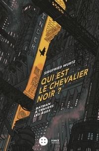 Qui est le Chevalier Noir ? - Batman à travers les âges.pdf