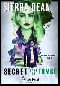 Sierra Dean - Secret McQueen Tome 5 : Secret dans la tombe.
