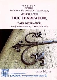 Sieur de La Motte - Oraison funèbre de haut et puissant seigneur, messire Louis duc d'Arpajon.