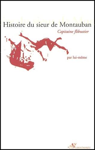 Histoire du sieur de Montauban, capitaine flibustier