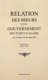 Sieur de Rocqueville - Relation des moeurs et du gouvernement des Turcs d'Alger.