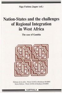 Siga Fatima Jagne - Nation-States and the challenges of regional integration in West Africa - The case of Gambia.