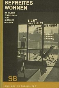 Sigfried Giedion - Sigfried Giedion - Liberated dwelling.