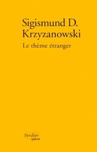 Sigismund Krzyzanowski - Le thème étranger - [nouvelles.
