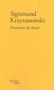 Sigismund Krzyzanowski - Souvenirs du futur.