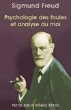 Sigmund Docteur Freud et Sigmund Freud - Psychologie des foules et analyse du moi - Suivi de Psychologie des foules de Gustave Le Bon.