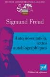 Sigmund Freud - Autoprésentation, textes autobiographiques.