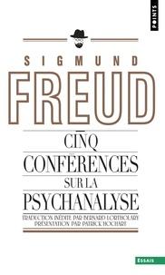 Sigmund Freud - Cinq conférences sur la psychanalyse.