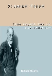 Sigmund Freud et Yves Le Lay - Cinq leçons sur la psychanalyse.