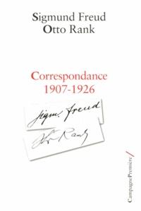Sigmund Freud et Otto Rank - Correspondance 1907-1926.