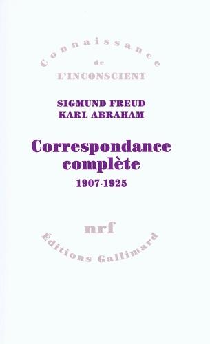 Sigmund Freud et Karl Abraham - Correspondance complète - 1907-1926.