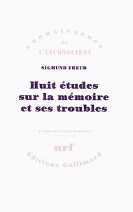 Sigmund Freud - Huit études sur la mémoire et ses troubles.