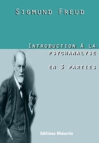 Sigmund Freud et Samuel Jankélévitch - Introduction à la psychanalyse en 3 parties.