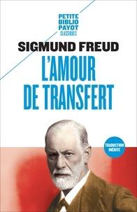Sigmund Freud - L'amour de transfert - Et autres textes sur le transfert et le contre-transfert.