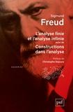 Sigmund Freud - L'analyse finie et l'analyse infinie suivi de Constructions dans l'analyse.