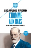 Sigmund Freud - L'homme aux rats - Un cas de névrose obsessionnelle suivi de Nouvelles remarques sur les psychonévroses de défense.
