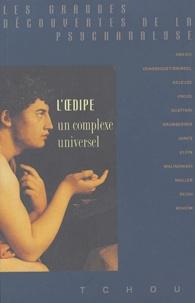 Sigmund Freud et  Collectif - L'oedipe - Un complexe universel.