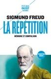 Sigmund Freud - La Répétition.