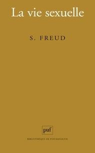 Sigmund Freud - La Vie sexuelle.