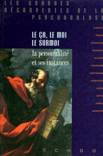Sigmund Freud et Serge Lebovici - LE CA, LE MOI, LE SURMOI. - La personnalité et ses instances.