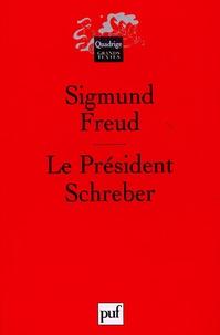 Sigmund Freud - Le Président Schreber.